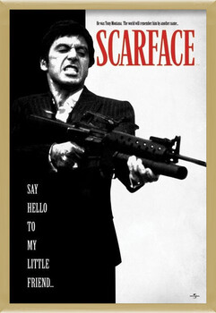 Oprawiony plakat Scarface - Say Hello To My Little Friend